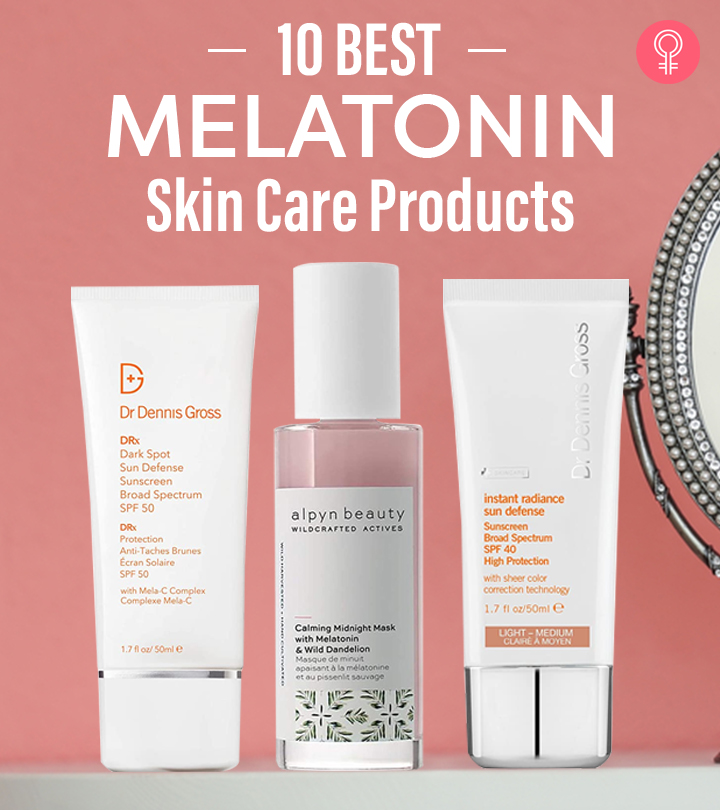 10 Best Melatonin Skin Care Products For Brighter Skin – 2020