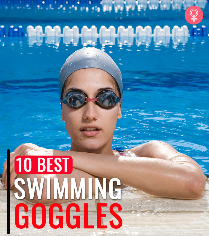 10 Best Swimming Goggles Of 2020
