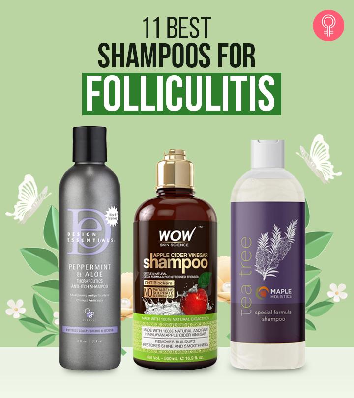 11 Best Shampoos For Folliculitis