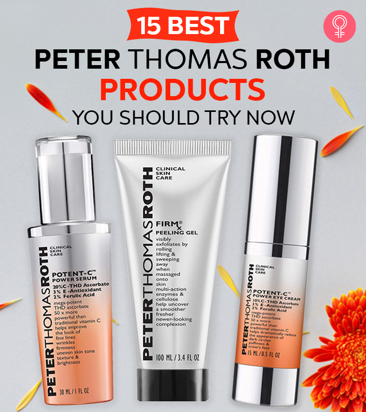 15 Best Peter Thomas Roth Products You Should Try Now
