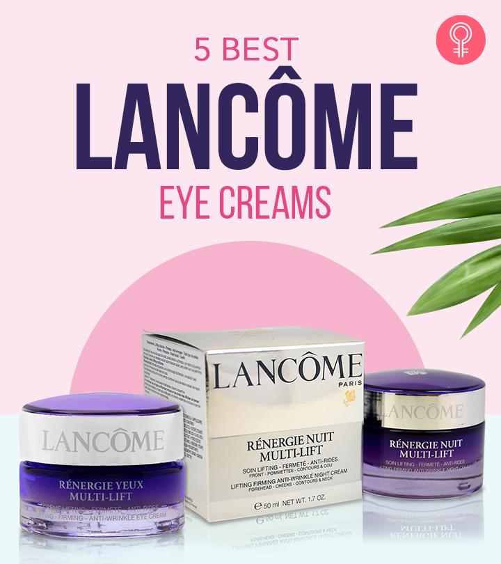 5 Best Lancôme Eye Creams Of 2020