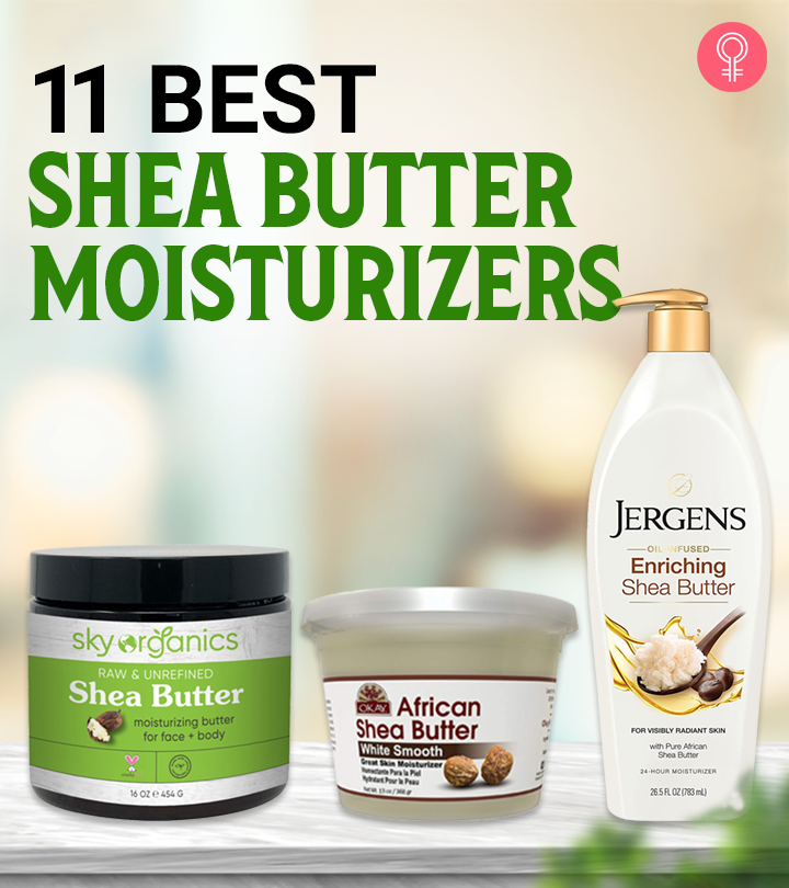Best Shea Butter Moisturizers For Soft And Youthful Skin