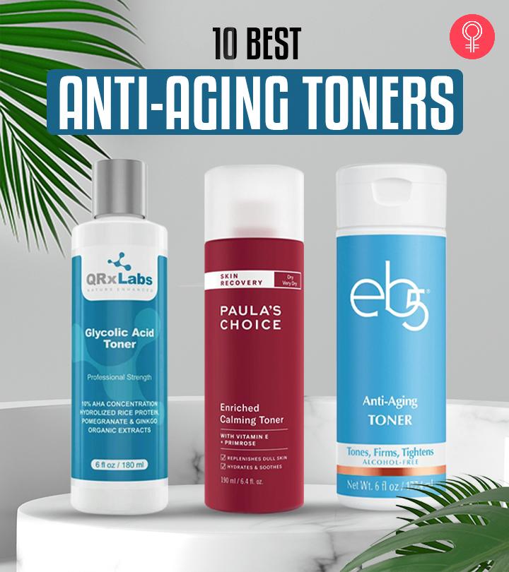 10 Best Anti-Aging Toners – 2021