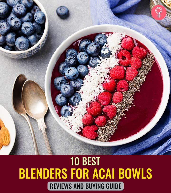 10 Best Blenders For Acai Bowls – Reviews And Buying Guide