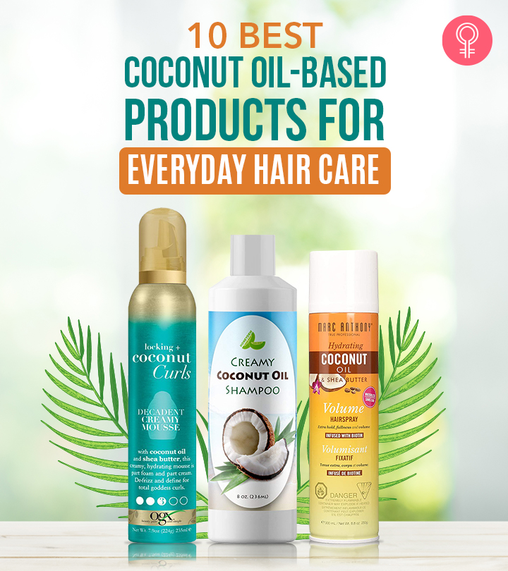 10 Best Coconut Oil-based Products For Everyday Hair Care