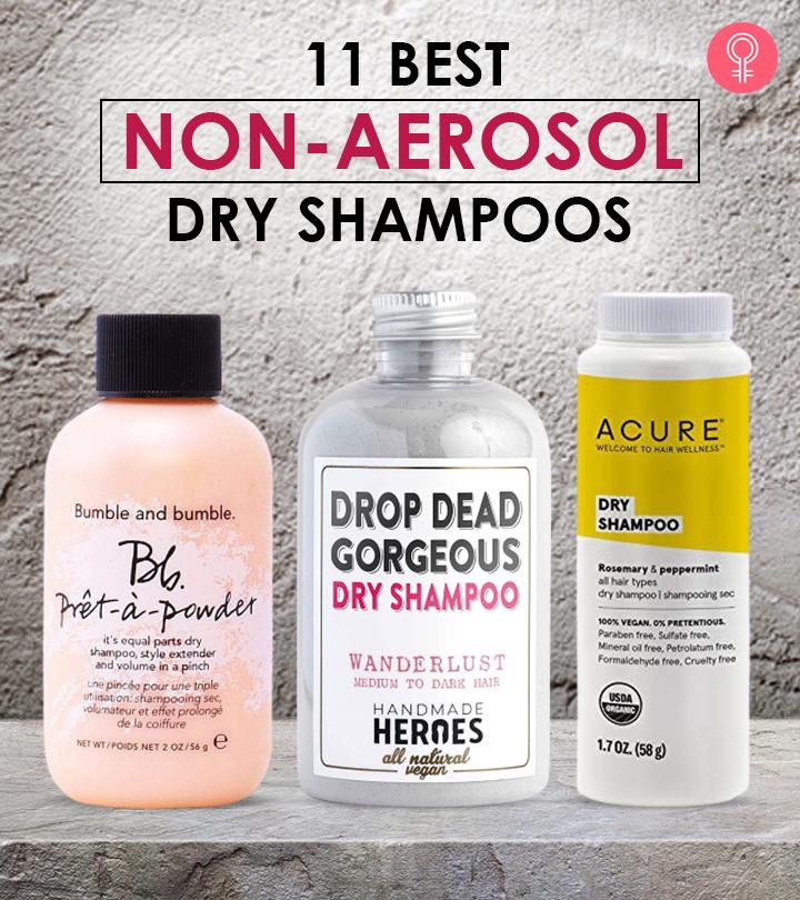 11 Best Non-Aerosol Dry Shampoos Of 2020