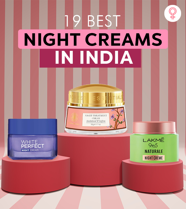 19 Best Night Creams Of 2021 Available In India – Buying Guide Included
