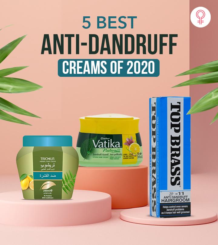 5 Best Anti-Dandruff Creams Of 2020