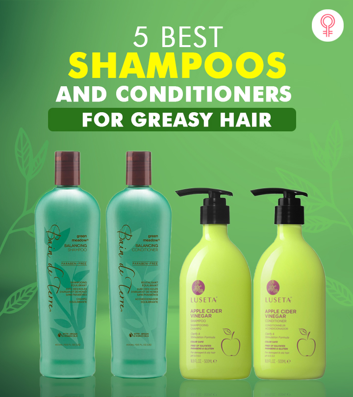 5 Best Shampoos And Conditioners Of 2020 For Greasy Hair