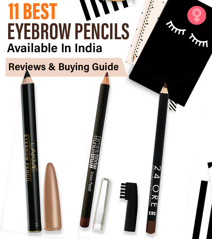 11 Best Eyebrow Pencils Available In India – Reviews And Buying Guide