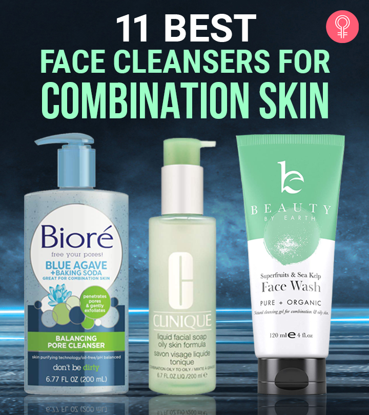 11 Best Face Cleansers For Combination Skin