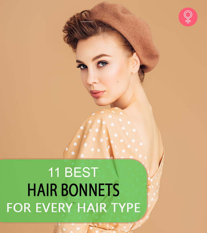 11 Best Hair Bonnets For Every Hair Type – 2021