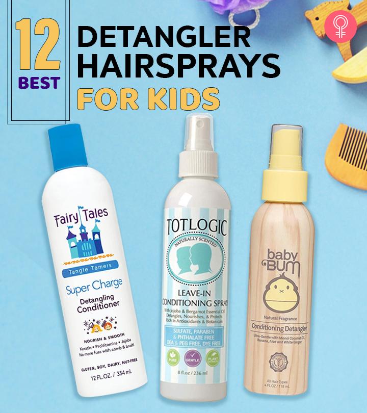 12 Best Detangler Hairsprays For Kids