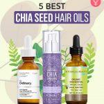5 Best Chia Seed Hair Oils Of 2021