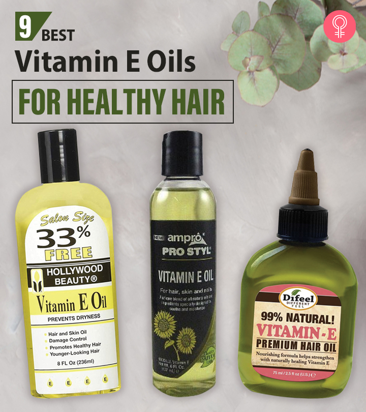 9 Best Vitamin E Oils For Healthy Hair