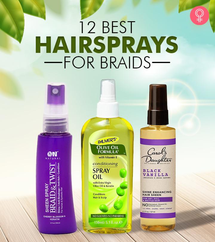 12 Best Hairsprays For Braids