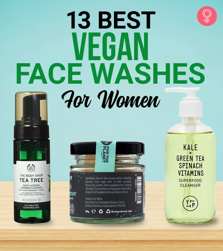 13 Best Vegan Face Washes For Women