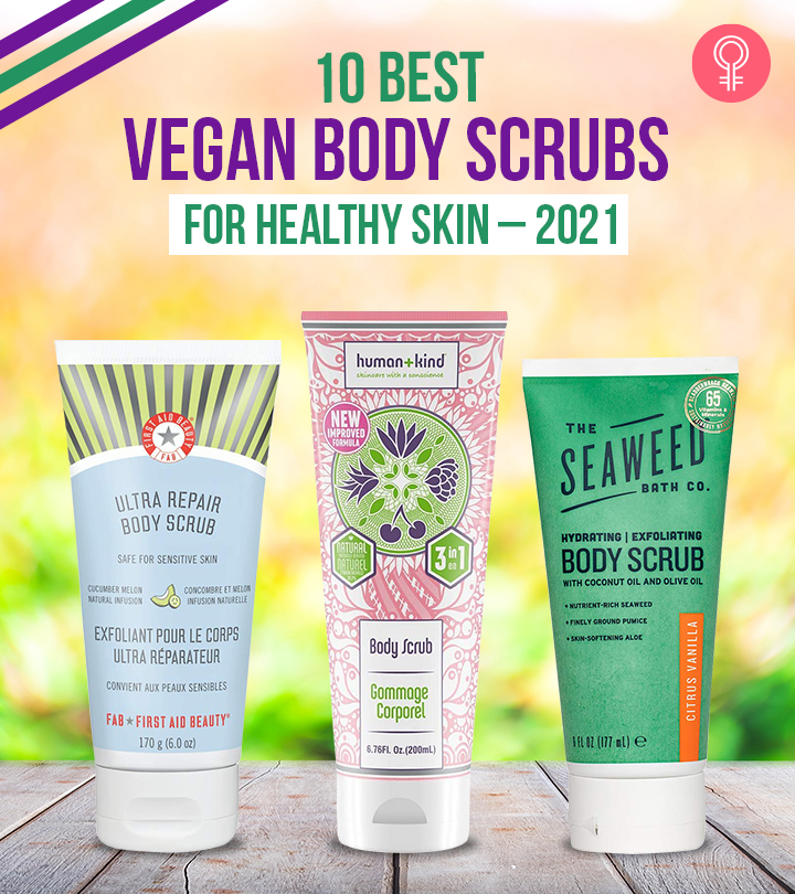 10 Best Vegan Body Scrubs For Healthy Skin – 2021