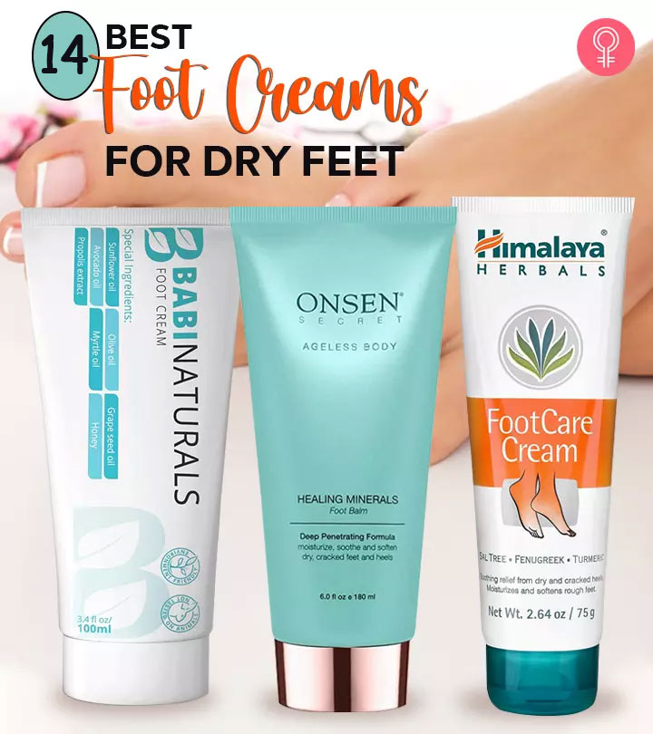 14 Best Foot Creams For Dry Feet