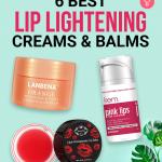 6 Best Lip Lightening Creams And Balms Of 2021