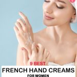 9 Best French Hand Creams For Women – 2021