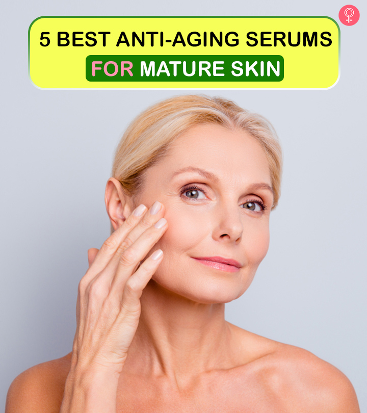 5 Best Anti-Aging Serums For Mature Women