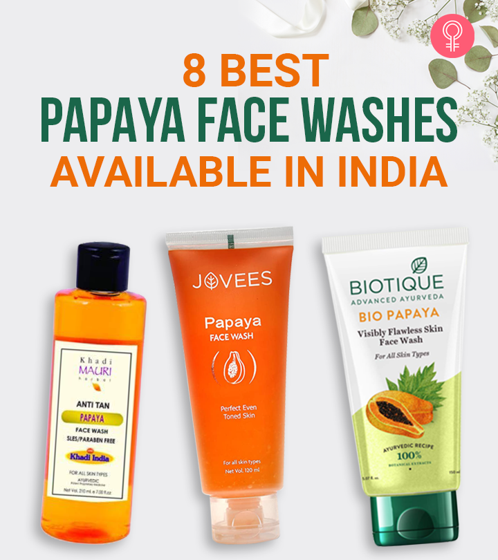 8 Best Papaya Face Washes Available In India