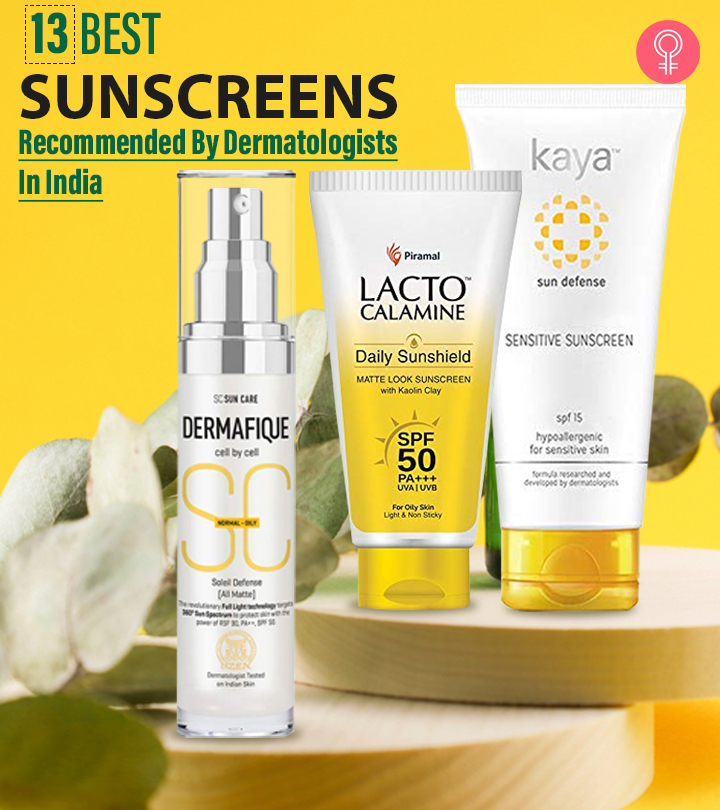 13 Best Sunscreens Recommended By Dermatologists In India