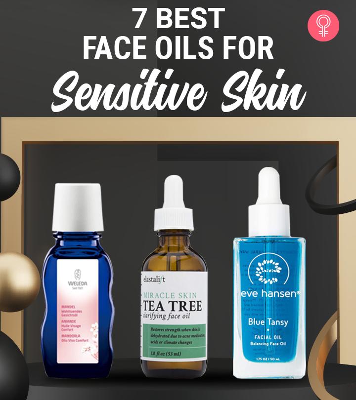 7 Best Face Oils For Sensitive Skin