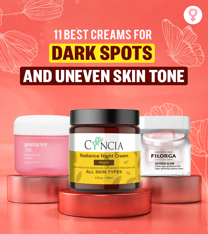 11 Best Creams For Dark Spots And Uneven Skin Tone