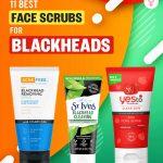 11 Best Face Scrubs For Blackheads