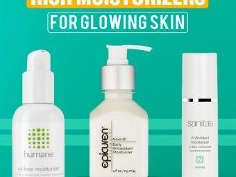 12 Best Antioxidant-Rich Moisturizers For Glowing Skin