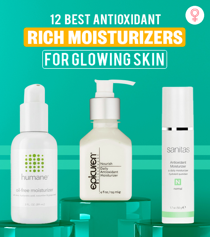 12 Best Antioxidant-Rich Moisturizers For Glowing Skin