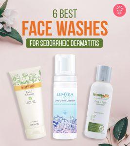 6 Best Face Washes For Seborrheic Dermatitis