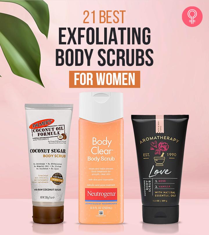 21 Best Exfoliating Body Scrubs For Women – 2021