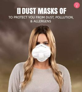 Top 10 Dust Masks Of 2020 To Protect You From Dust, Pollution, And Allergies