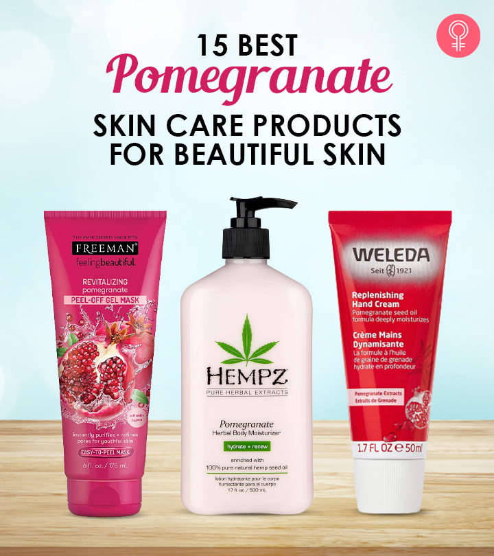 15 Best Pomegranate Skin Care Products For Beautiful Skin