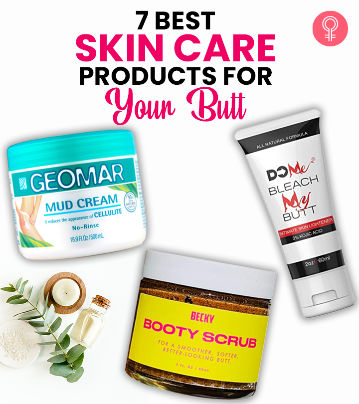 7 Best Skin Care Products For Your Butt