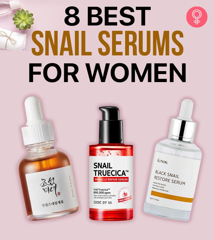 8 Best Snail Serums For Women – 2021
