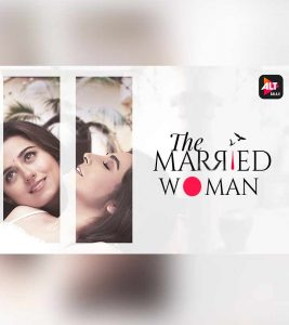 "ALTBalaji Series ""The Married Woman"" Explores The Changing Definition Of Womanhood In India"