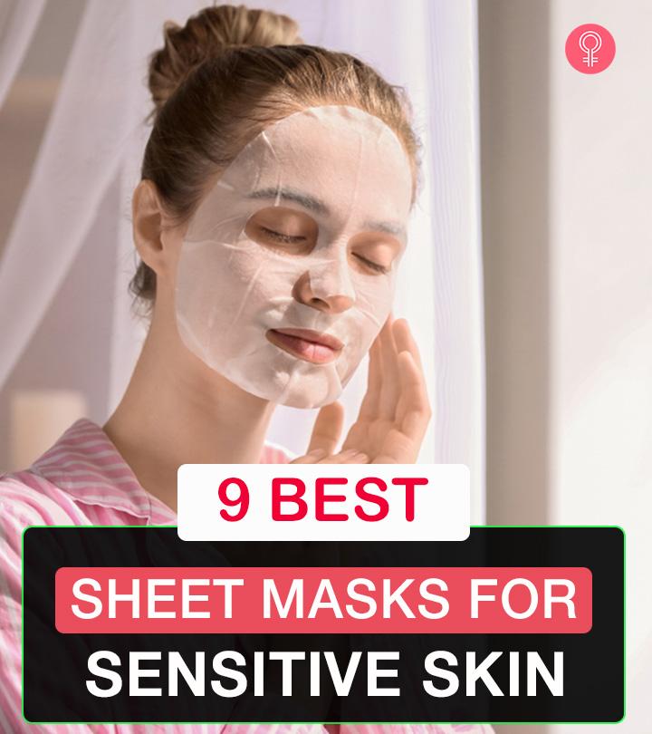 9 Best-Rated Sheet Masks For Sensitive Skin – 2021 Update