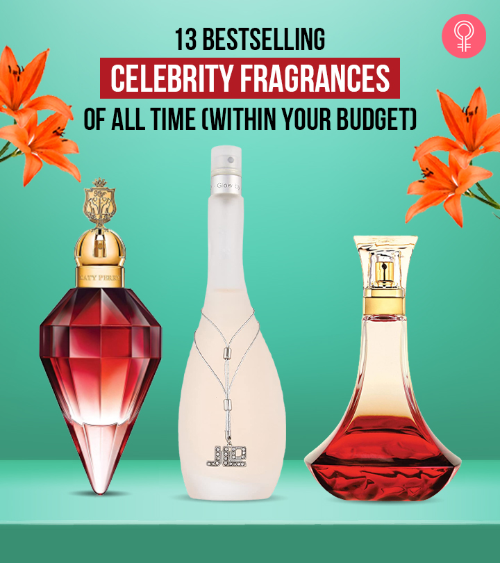 13 Bestselling Celebrity Fragrances Of All Time (Within Your Budget)