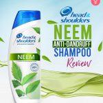 Head and Shoulder Neem Anti-Dandruff Shampoo Reviews