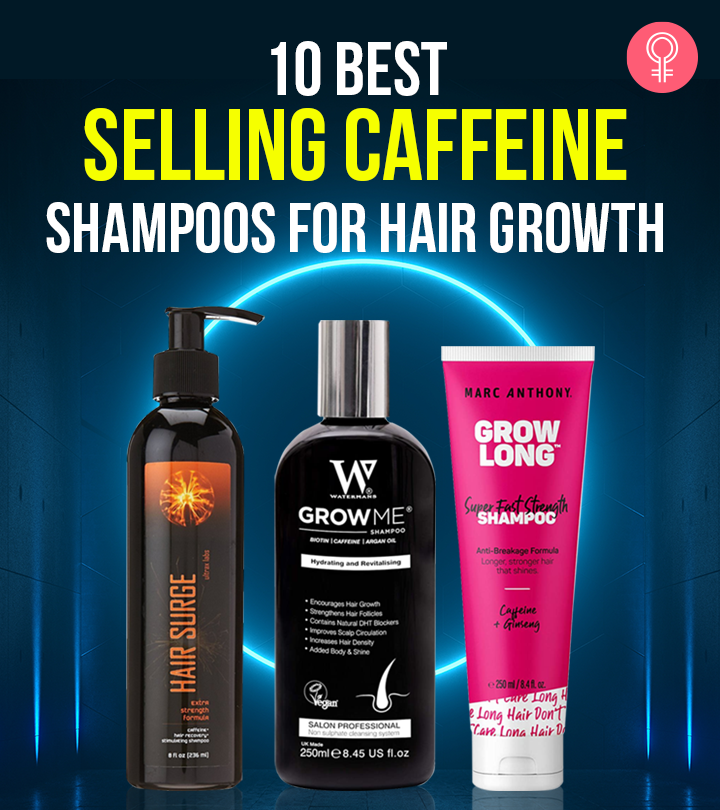 10 Bestselling Caffeine Shampoos For Hair Growth – 2021
