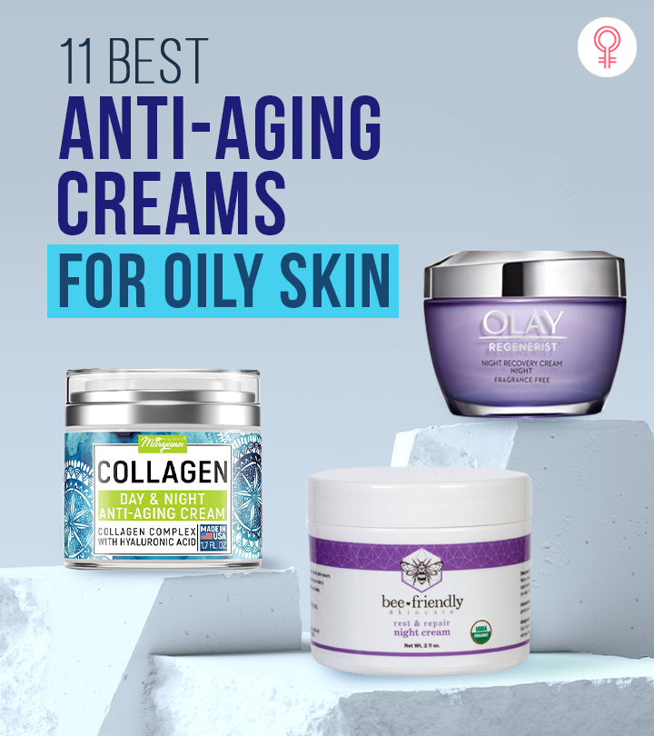 11 Best Anti-Aging Creams For Oily Skin