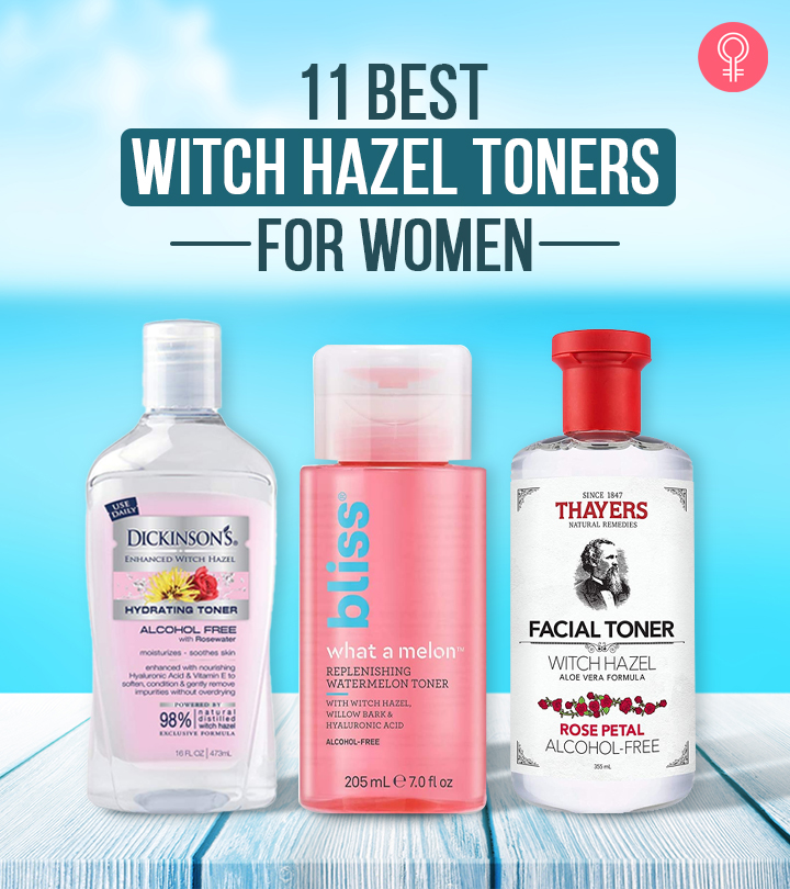 11 Best Witch Hazel Toners For Women – 2021