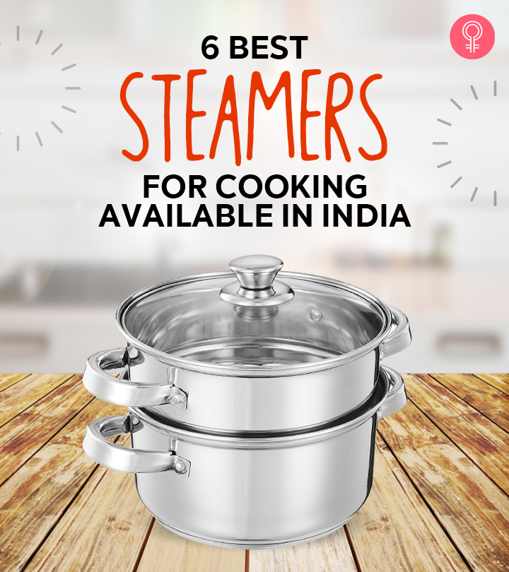 6 Best Steamers For Cooking Available In India