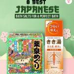 8 Best Japanese Bath Salts For A Perfect Bath