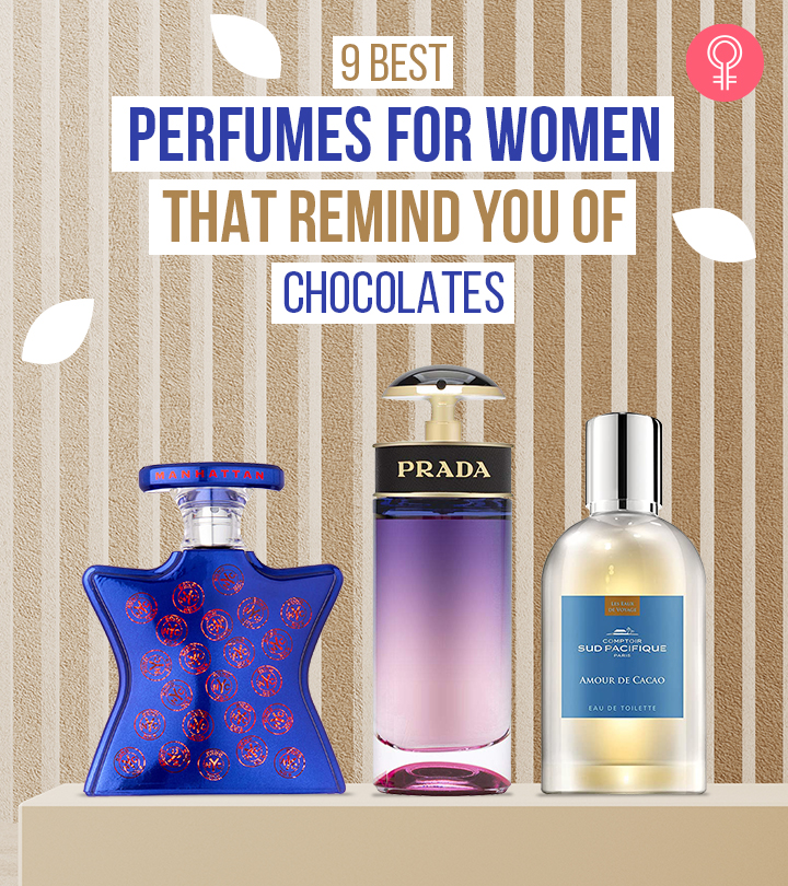 9 Best Perfumes For Women That Remind You Of Chocolates