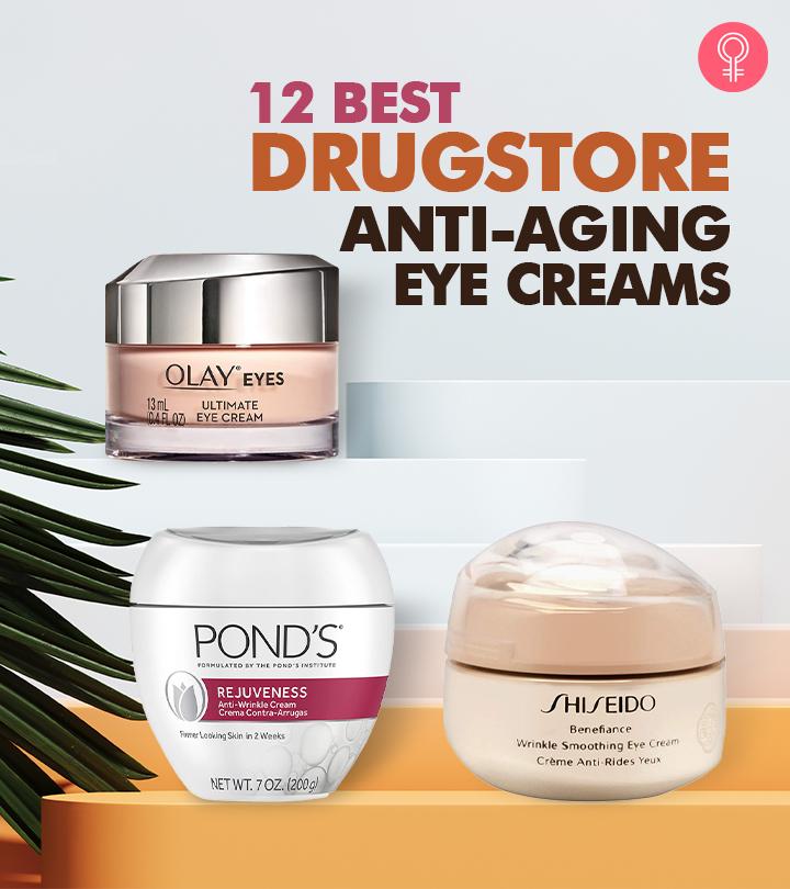 12 Best Drugstore Anti-Aging Eye Creams